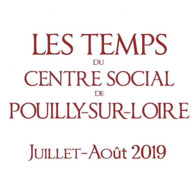 Juillet – août 2019 : Les Temps du Centre Social de Pouilly