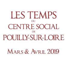 Mars – avril 2019 : Les Temps du Centre Social de Pouilly