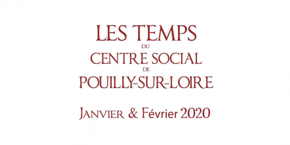 Janvier – Février 2020 : Les temps du Centre Social de Pouilly