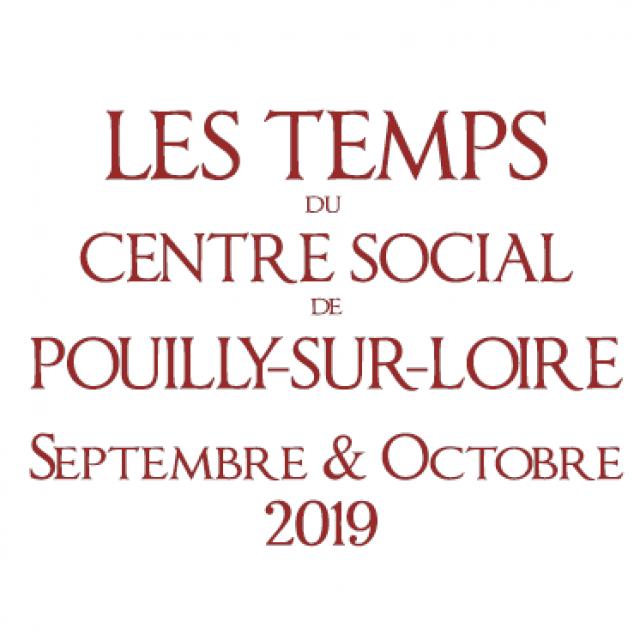 Septembre – Octobre 2019 : Les Temps du Centre Social de Pouilly