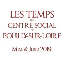Mai – juin 2019 : Les Temps du Centre Social de Pouilly