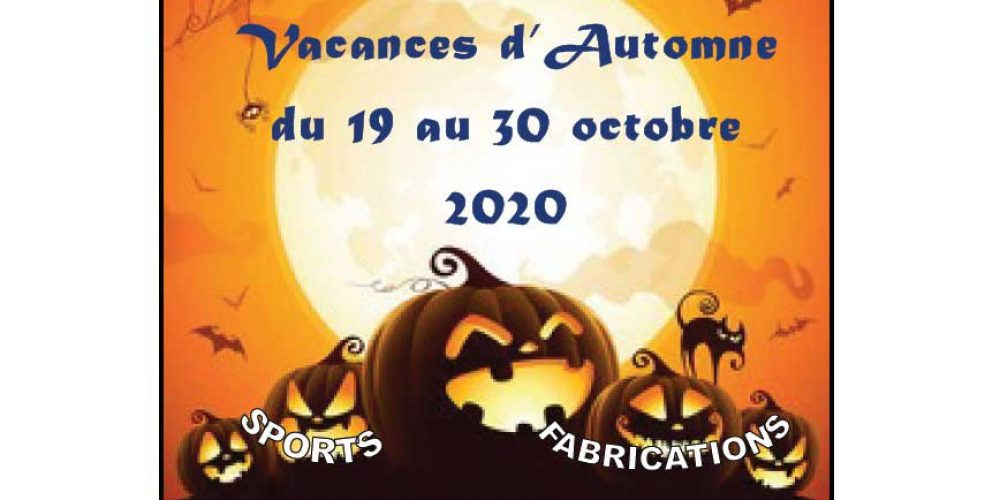Vacances d'Automne du 19 au 30 octobre 2020